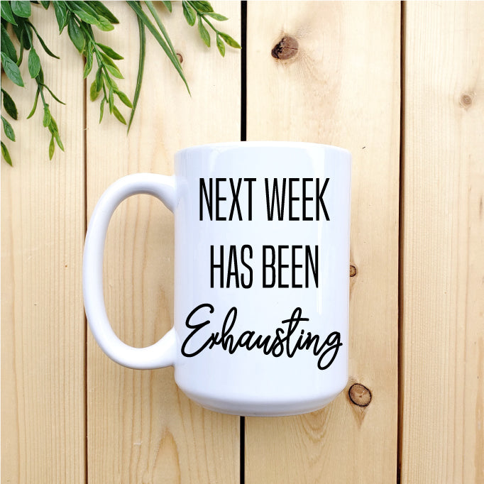 Next Week Has Been Exhausting Mug - Republic West