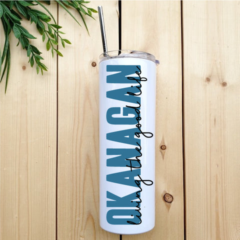 Okanagan (living the good life) Skinny Tumbler with Straw - Republic West