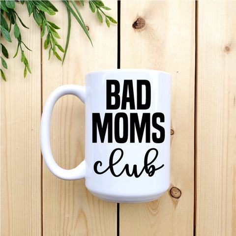 Bad Moms Club Mug - Republic West