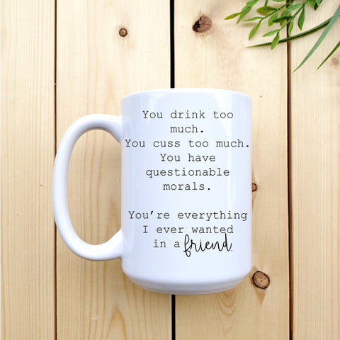 Everything I have wanted in a Friend Mug - Republic West