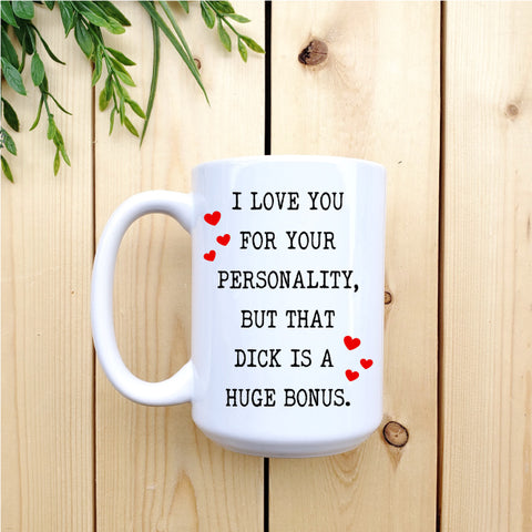 I Love you for your Personality Mug