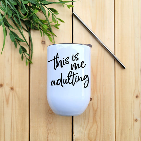 This is me Adulting Wine Tumbler - Republic West
