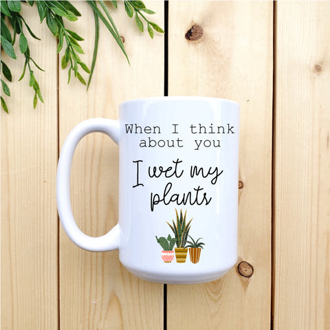 When I think about you I wet my Plants Mug - Republic West