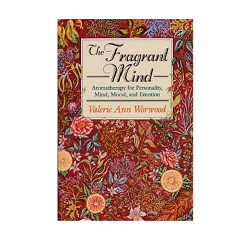 THE FRAGRANT MIND - BOOK - VALERIE ANN WORWOOD - Spark Naturals