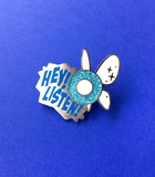 Hey Listen Fairy enamel pin