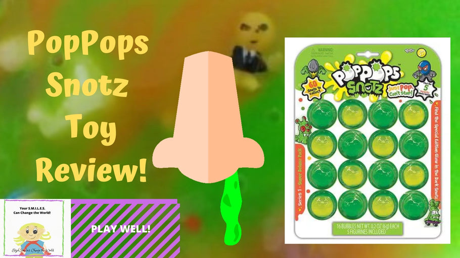 Elijah S.M.I.L.E.S. Play Well  Series- PopPops Snotz Toy Review