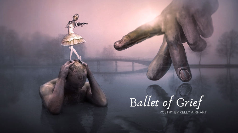 Ballet of Grief: Poetry by Kelly Airhart