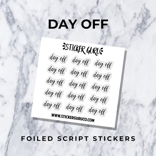 Day Off // Foiled Script Stickers