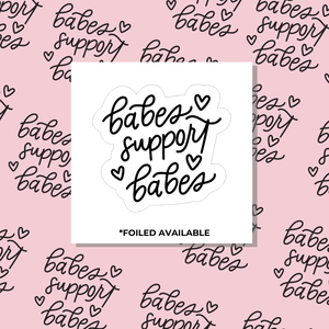 Babes Support Babes // Foiled Packaging Stickers