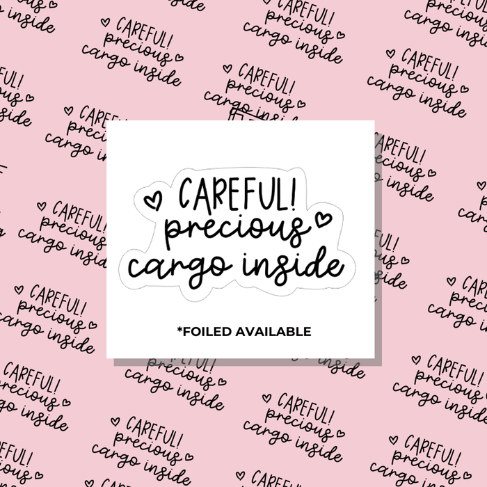 Careful Precious Cargo Inside // Foiled Packaging Stickers