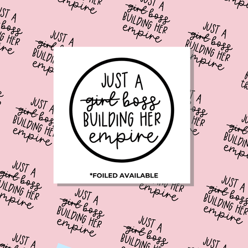 Just A Boss Building Her Empire // Foiled Packaging Stickers