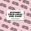 Support Your Local Girl Gang // Foiled Packaging Stickers