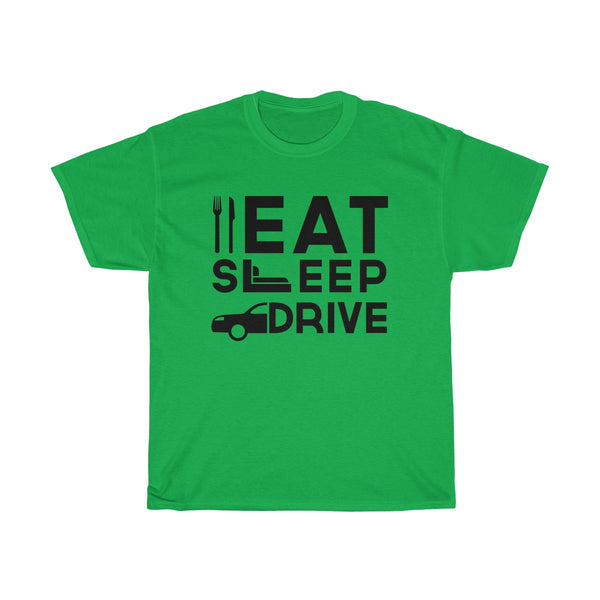 Eat Sleep Drive Unisex Classic Fit T-Shirt (Light Colored) Green