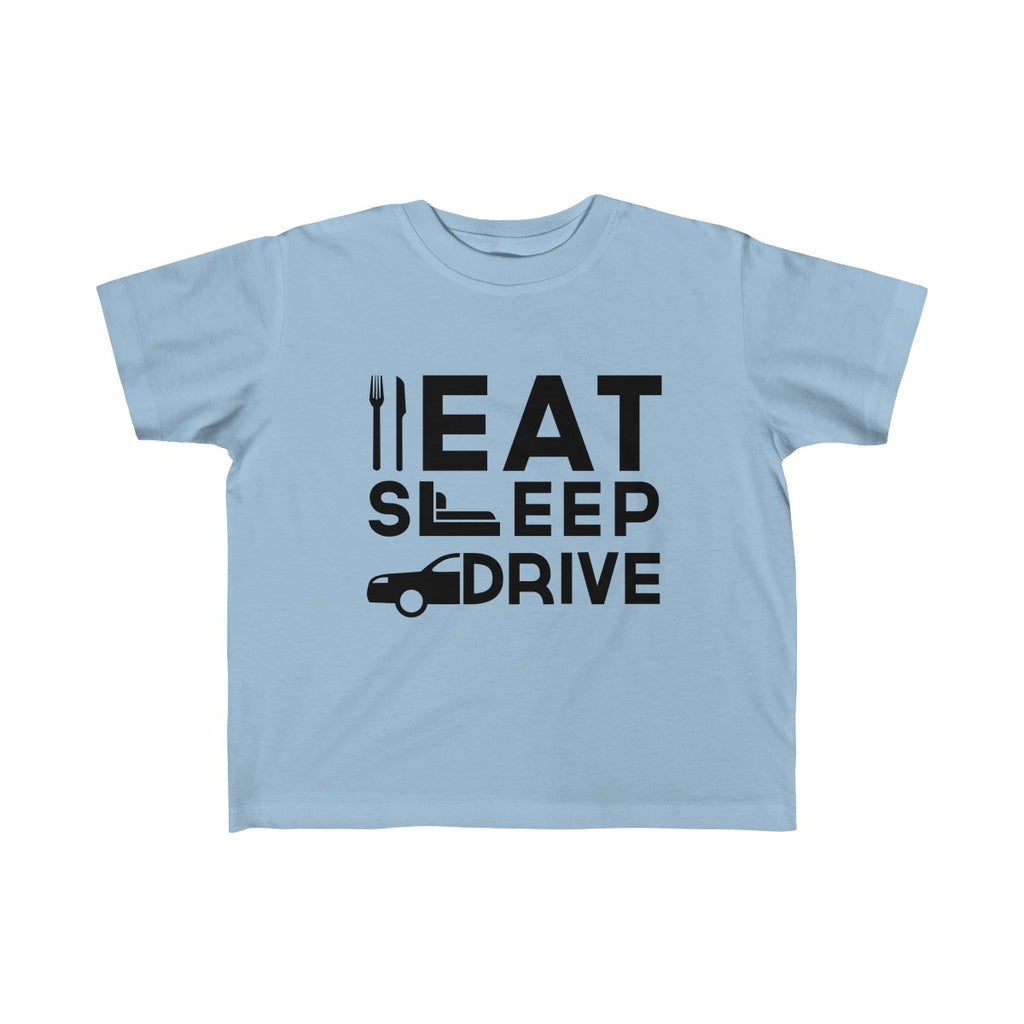 Eat Sleep Drive Toddler Classic Fit T-Shirt Blue