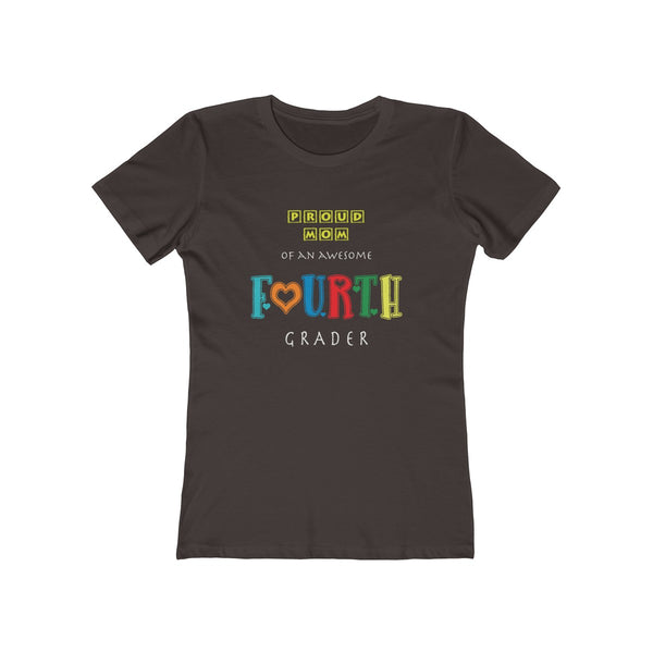 Proud Mom of Awesome Fourth Grader Womens Slim Fit Longer Length T-Shirt