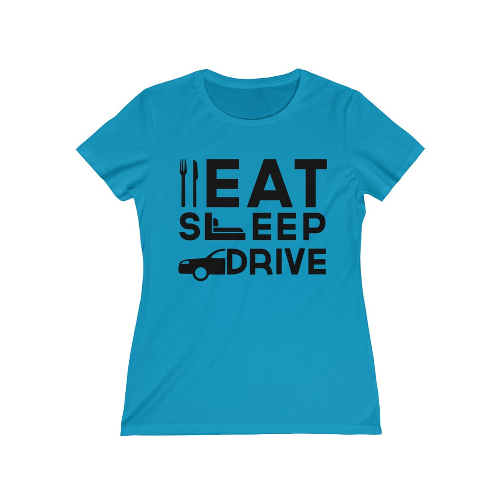 Eat Sleep Drive Women Feminine Fit T-Shirt Blue