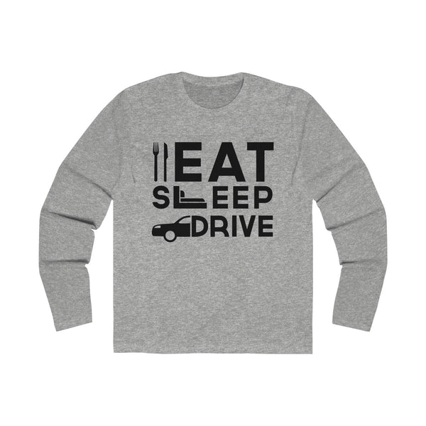 Eat Sleep Drive Mens Slim Fit Long Sleeves T-Shirt Gray