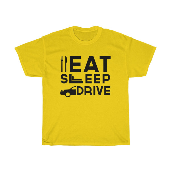 Eat Sleep Drive Unisex Classic Fit T-Shirt (Light Colored) Yellow