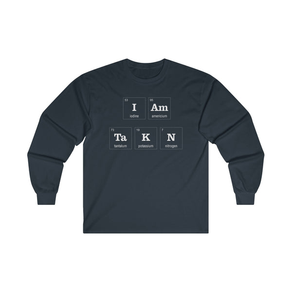 Periodic Table I am Taken Mens Classic Fit Long Sleeves