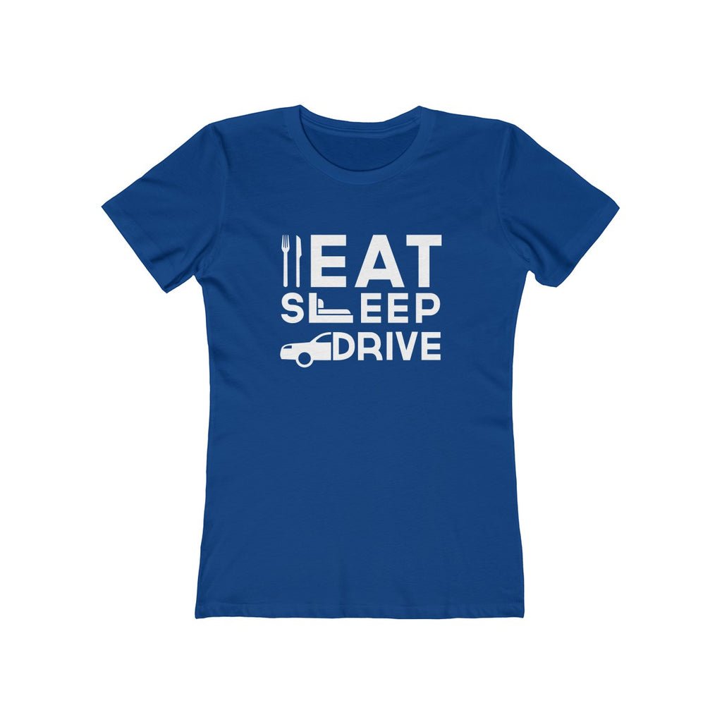 Eat Sleep Drive Womens Slim Fit Longer Length T-Shirt (Dark Colored) Blue
