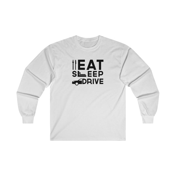 Eat Sleep Drive Mens Classic Fit Long Sleeves T-Shirt White