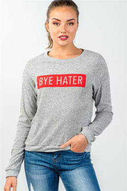 Ladies fashion crew neckline grey bye hater graphic sweatshirt - comfy-cozy18