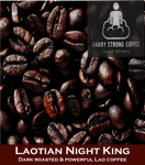 "Night King - Laotian blend ""Strongest Coffee on the planet!"""