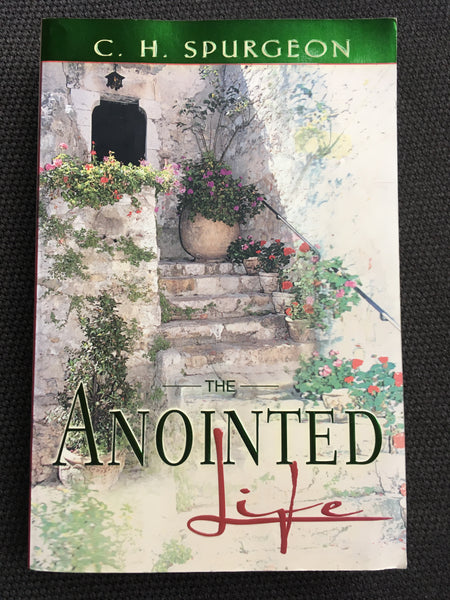 The Anointed Life (600 pages de prédications de Charles Spurgeon)