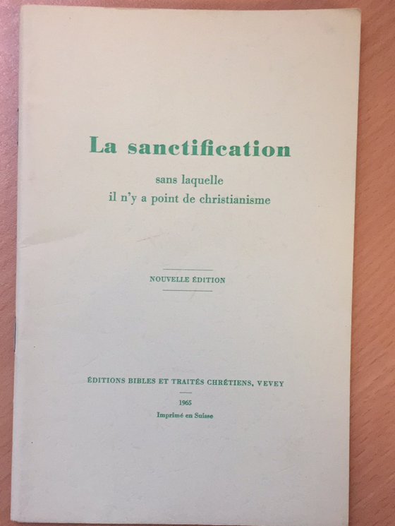 La sanctification sans laquelle il n'y a point de christianisme (brochure rare)