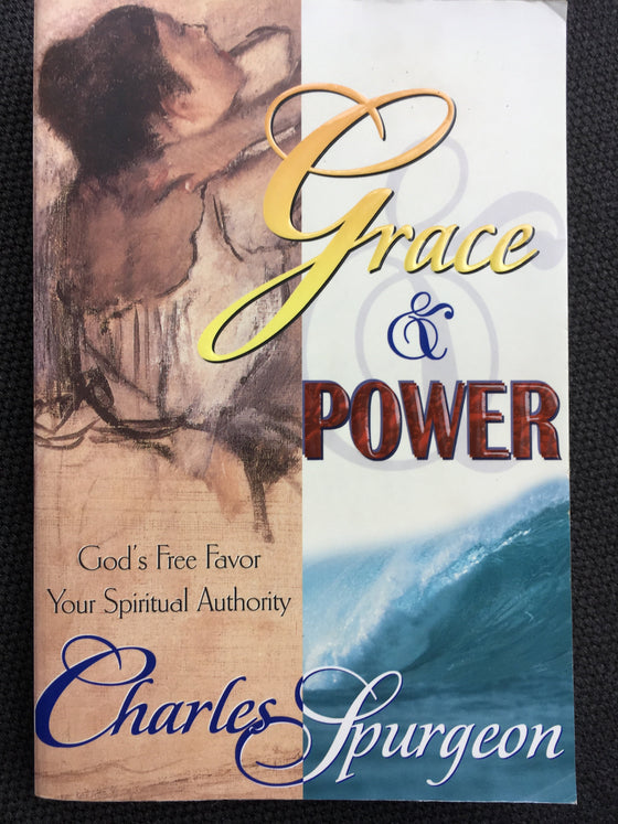 Grace & Power (600 pages de prédications de Charles Spurgeon) - ChezCarpus.com