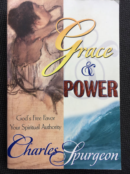 Grace & Power (600 pages de prédications de Charles Spurgeon)