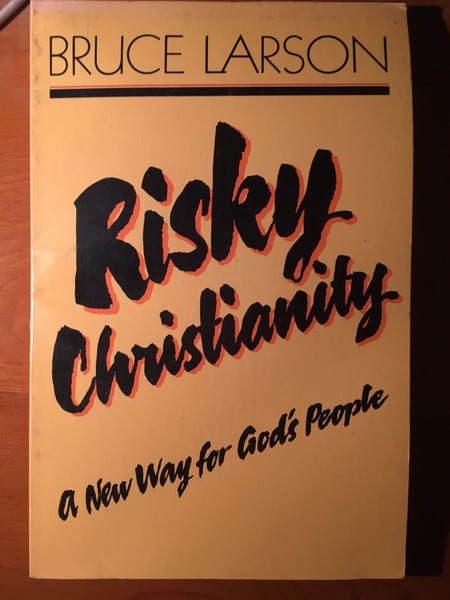 Risky Christianity: a New Way For God's People