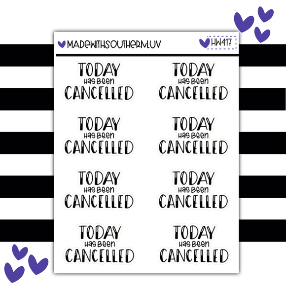 HW417 | TODAY HAS BEEN CANCELLED
