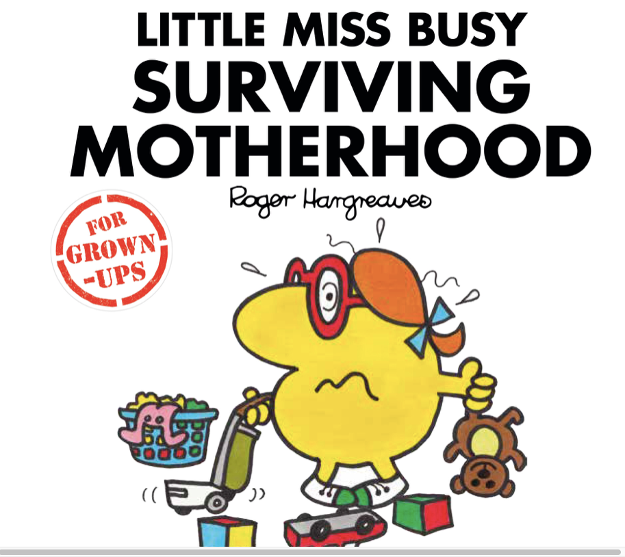 Little Miss Busy - Surviving Motherhood Book - Just Add Milk