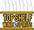Top Shelf Wine & Spirits