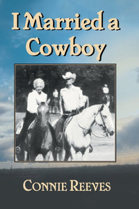I Married A Cowboy by Connie Reeves
