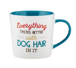 """Everything Tastes Better With Dog Hair In It"" Mug, 14oz"