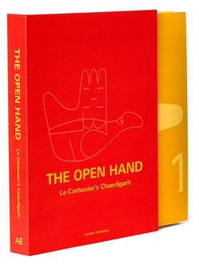 """The Open Hand"" Le Corbusier's Chandigarh"