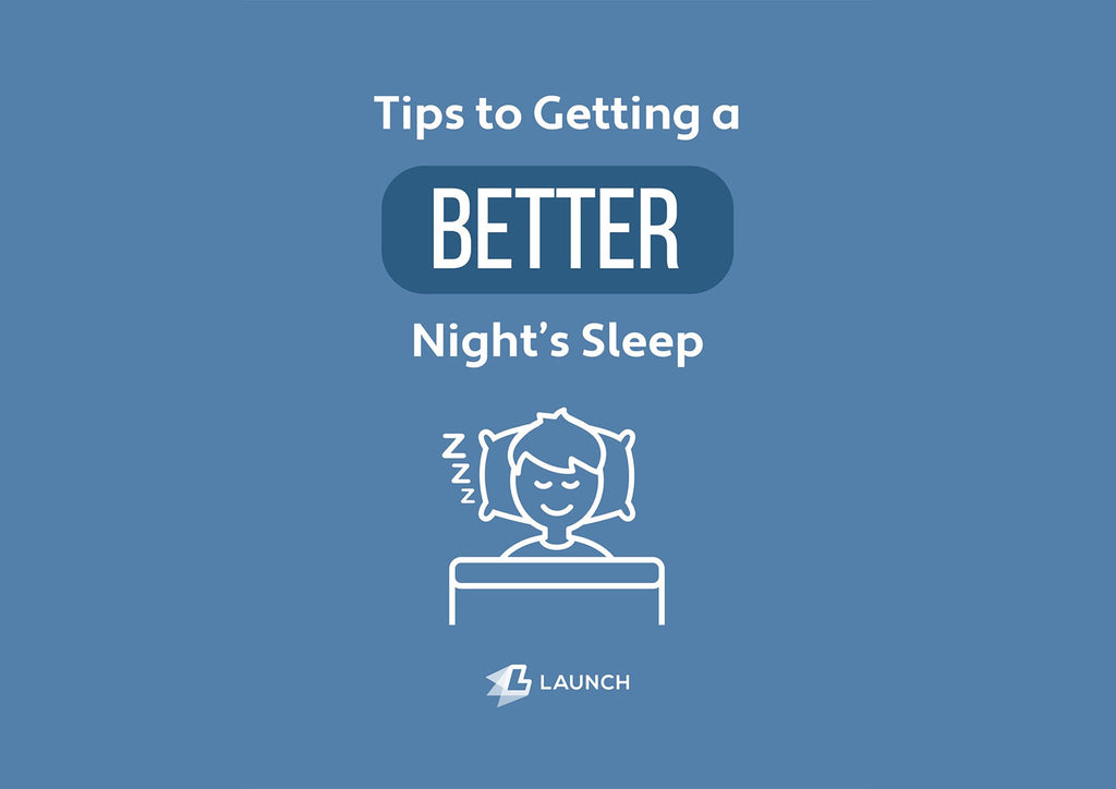 TIPS TO GETTING A BETTER NIGHT'S SLEEP