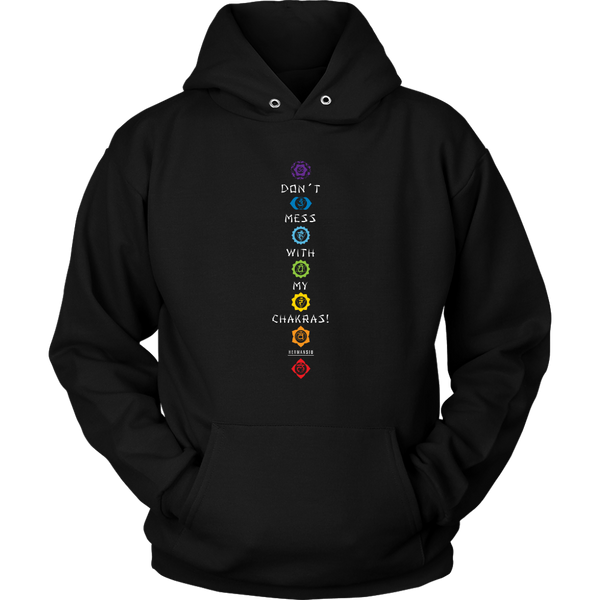 DON'T MESS WITH MY CHAKRAS HOODIE