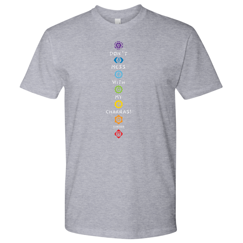 DON'T MESS WITH MY CHAKRAS MEN'S TEE