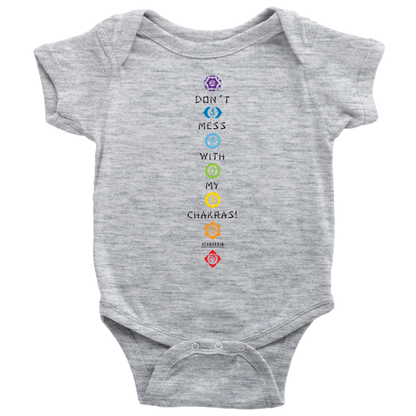DON'T MESS WITH MY CHAKRAS BABY ONESIE