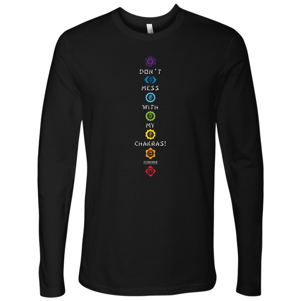 DON'T MESS WITH MY CHAKRAS L/S TEE