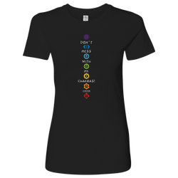 DON'T MESS WITH MY CHAKRAS WOMEN'S TEE