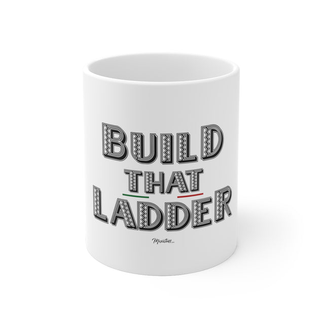 Build That Ladder Mug