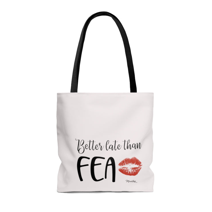 Better Late Than Fea Tote Bag