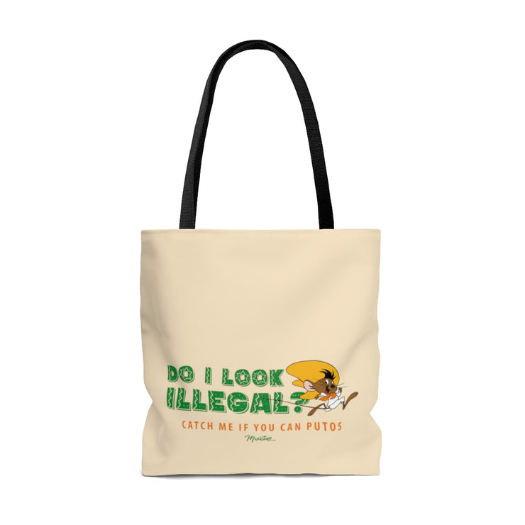 Do I Look Illegal? Tote Bag