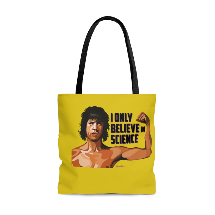 I Believe In Tote Bag