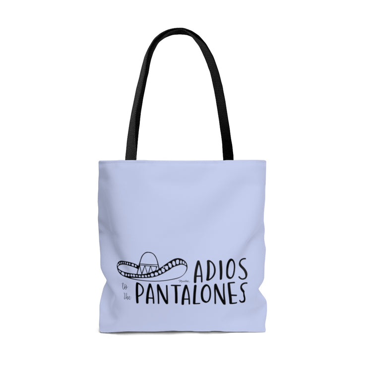Adiós To The Pantalones Tote Bag