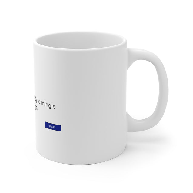 Ready To Mingle Mug